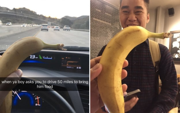 This Snapchat of a guy who drove 50 miles to give his best friend a banana because he was hungry.