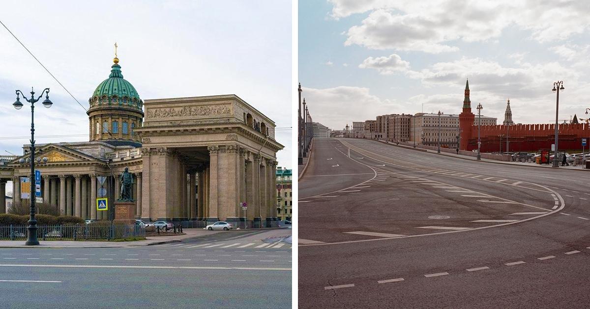 15 фотографий Москвы и Санкт-Петербурга, которые опустели из-за введённого режима самоизоляции