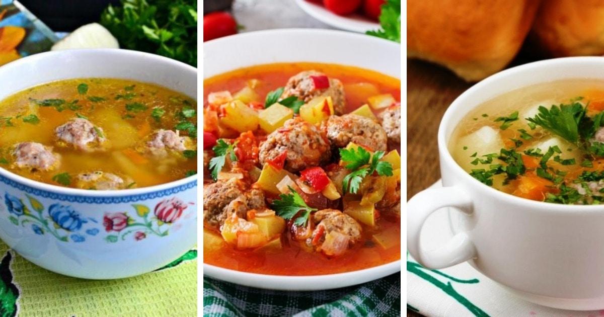 10 простых рецептов самых вкусных супов с фрикадельками